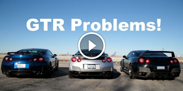 7 GTR PROBLEMS That People REALLY HATE About In This Car! Not By Us Though, WE LOVE IT ANYWAYS :) LOL