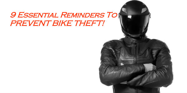 9 Essential Reminders To PREVENT BIKE THEFT! Remember These To KEEP YOUR BIKE SAFE From The Thieves!